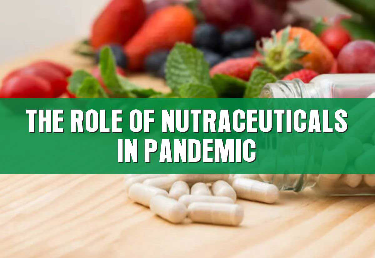 The Role of Nutraceuticals in Pandemic